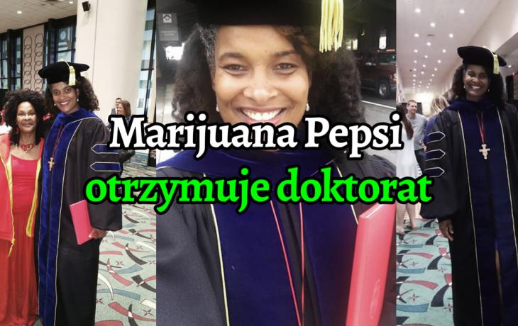 Kobieta o imieniu Marijuana Pepsi otrzymuje doktorat – teraz nazywa się Dr Marijuana Pepsi