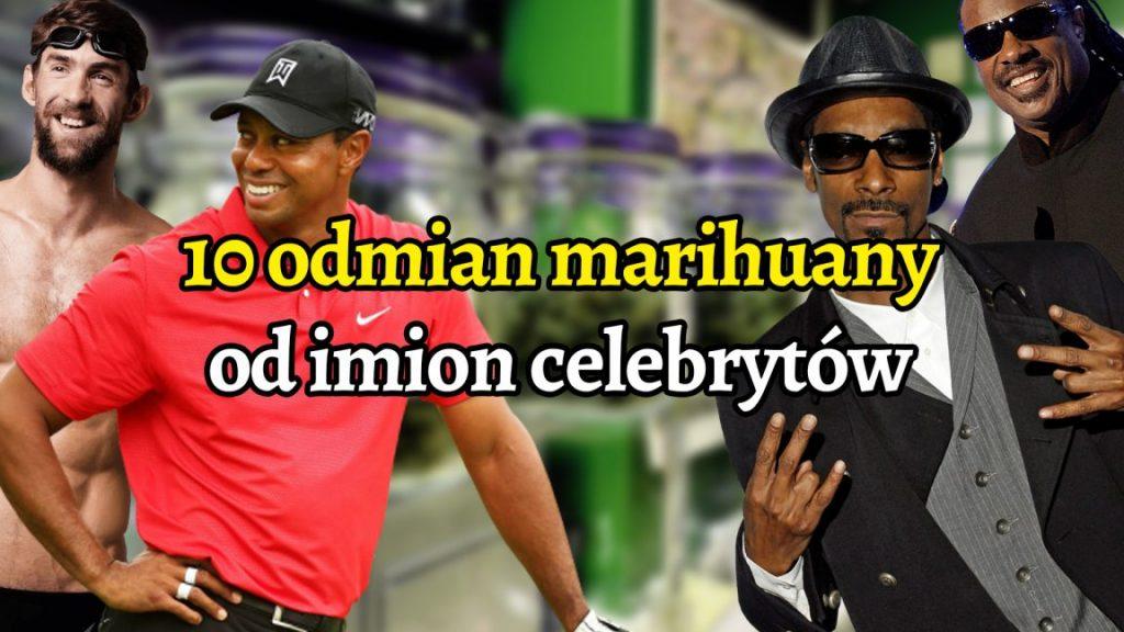 10 celebrytów, którzy dzielą imiona z odmianami konopi